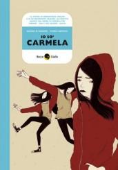 """""""Io so' Carmela"""" di Alessia Di Giovanni e Monica Barengo"""