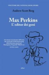 """Max Perkins. L'editor dei geni"" di Andrew Scott Berg"