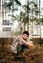 """""""Il ragazzo selvatico"""" di Paolo Cognetti"""