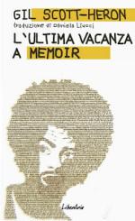"""""""L'ultima vacanza. A memoir"""" di Gil Scott-Heron"""