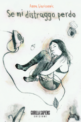 """""""Se mi distraggo perdo"""" di Anna Giurickovic"""