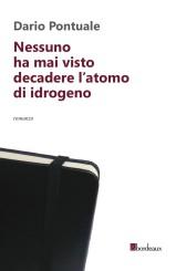 """""""Nessuno ha mai visto decadere l'atomo di idrogeno"""" di Dario Pontuale"""