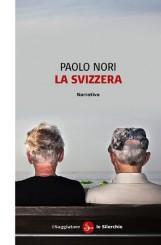 """""""La Svizzera"""" di Paolo Nori"""
