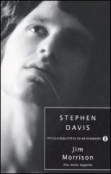 """""""Jim Morrison. Vita, morte e leggenda"""" di Stephen Davis"""