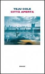 """""""Città aperta"""" di Teju Cole"""