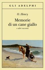 """""""Memorie di un cane giallo e altri racconti"""" di O. Henry"""