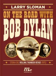 """""""On the road with Bob Dylan"""" di Larry Sloman"""
