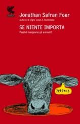 """""""Se niente importa"""" di Jonathan Safran Foer"""