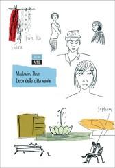 """""""L'eco delle città vuote"""" di Madeleine Thien"""