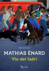 """""""Via dei ladri"""" di Mathias Énard"""