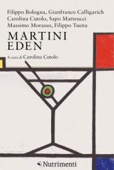 """""""Martini Eden"""", a cura di Carolina Cutolo"""