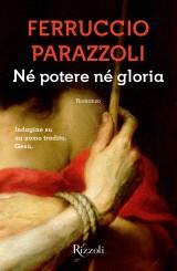 """""""Né potere né gloria"""" di Ferruccio Parazzoli"""