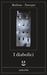 """""""I diabolici""""<br/> di Pierre Boileau e Thomas Narcejac"""