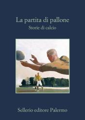 """""""La partita di pallone. Storie di calcio""""<br/> di AA.VV."""