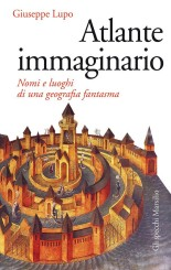 """Atlante immaginario"" <br/>di Giuseppe Lupo"