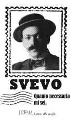 """""""Quanto necessaria mi sei""""<br/> di Italo Svevo"""