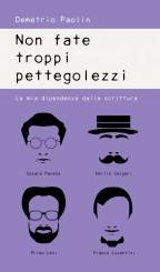 """""""Non fate troppi pettegolezzi"""" di Demetrio Paolin"""