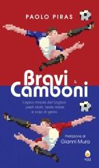 """""""Bravi & Camboni"""" <br/>di Paolo Piras"""