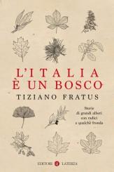 """""""L'Italia è un bosco""""<br/> di Tiziano Fratus"""