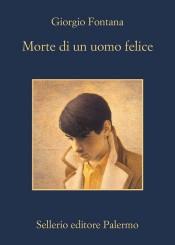 """""""Morte di un uomo felice""""<br/> di Giorgio Fontana"""