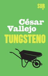 """""""Tungsteno"""" <br/>di César Vallejo"""