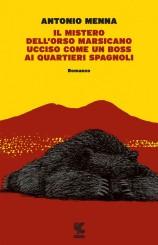 """""""Il mistero dell'orso marsicano ucciso come un boss ai Quartieri Spagnoli"""" di Antonio Menna"""