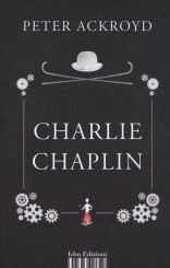 """Charlie Chaplin"" <br/>di Peter Ackroyd"