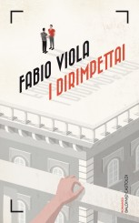 """""""I dirimpettai"""" <br/>di Fabio Viola"""