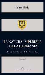 """La natura imperiale della Germania"" <br/>di Marc Bloch"