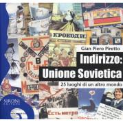 """""""Indirizzo: Unione Sovietica"""" <br/>di Gian Piero Piretto"""