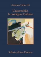 """""""L'automobile, la nostalgia e l'infinito"""" <br/>di Antonio Tabucchi"""