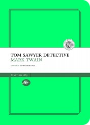 """Tom Sawyer, detective"" </br> di Mark Twain"