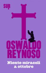 """""""Niente miracoli a ottobre"""" <br/>di Oswaldo Reynoso"""