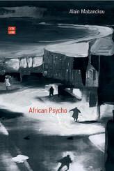 """African Psycho"" <br/>di Alain Mabanckou"