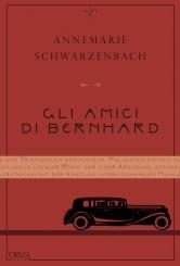 """""""Gli amici di Bernhard"""" </br>di Annemarie Schwarzenbach"""