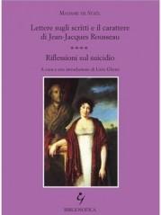 """""""Lettere sugli scritti e il carattere di Jean Jacques Rousseau – Riflessioni sul suicidio"""" </br>di Madame de Staël"""