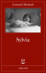"""""""Sylvia"""" </br>di Leonard Michaels"""