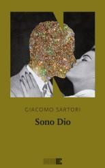 """Sono Dio"" </br>di Giacomo Sartori"