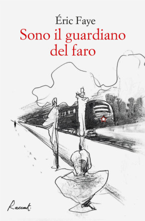 Copertina di Sono il guardiano del faro di Eric Faye su Flanerí