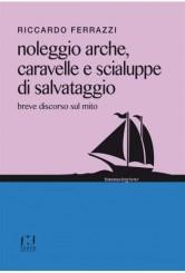 """""""Noleggio arche, caravelle e scialuppe di salvataggio"""" </br>di Riccardo Ferrazzi"""