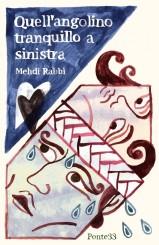 """""""Quell'angolino tranquillo a sinistra"""" </br>di Mehdi Rabbi"""