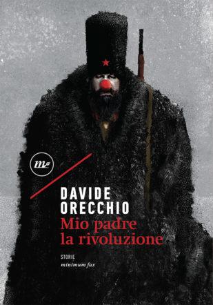 """copertina di """"Mio padre la rivoluzione"""" di Davide Orecchio"""