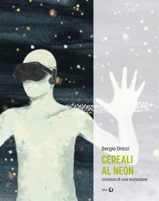 copertina di Cereali al neon di Sergio Oricci