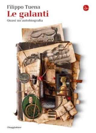 """copertina di """"Le galanti"""" di Filippo Tuena"""