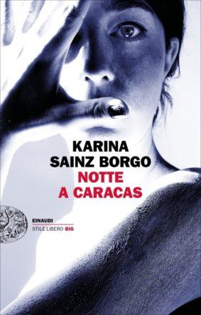 copertina di Notte a Caracas di Karina Sainz Borgo