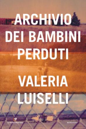 Copertina di Archivio dei bambini perduti di Valeria Luiselli