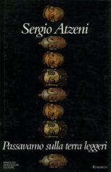 Sergio Atzeni tra incanto e tristi abbandoni