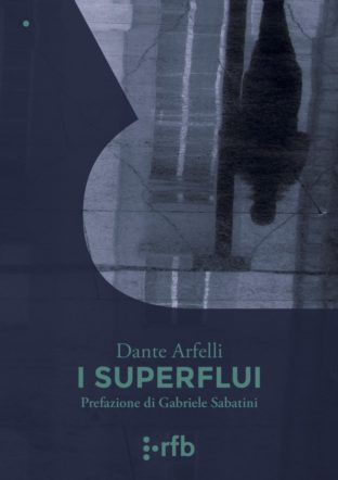 I superflui di Dante Arfelli