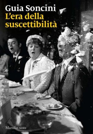 Copertina di L'era della suscettibilità di Guia Soncini